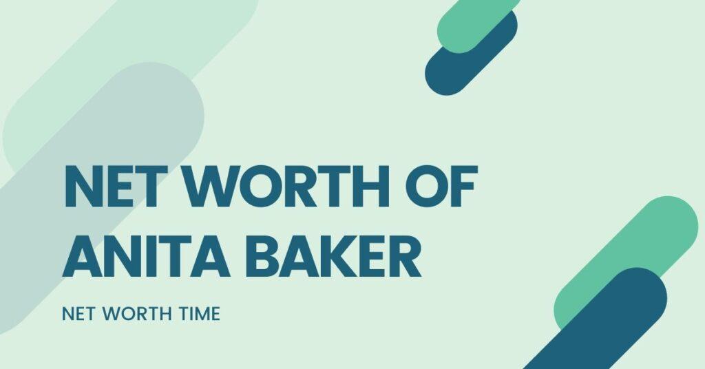 Anita Baker Net worth