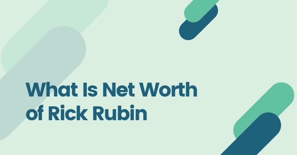 Rick Rubin Net worth
