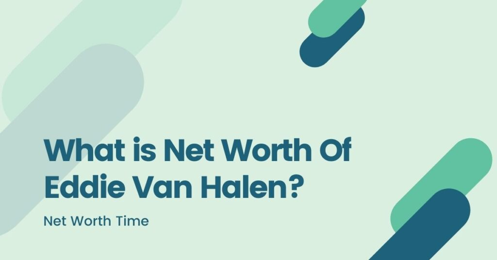 Net worth of Eddie Van halen