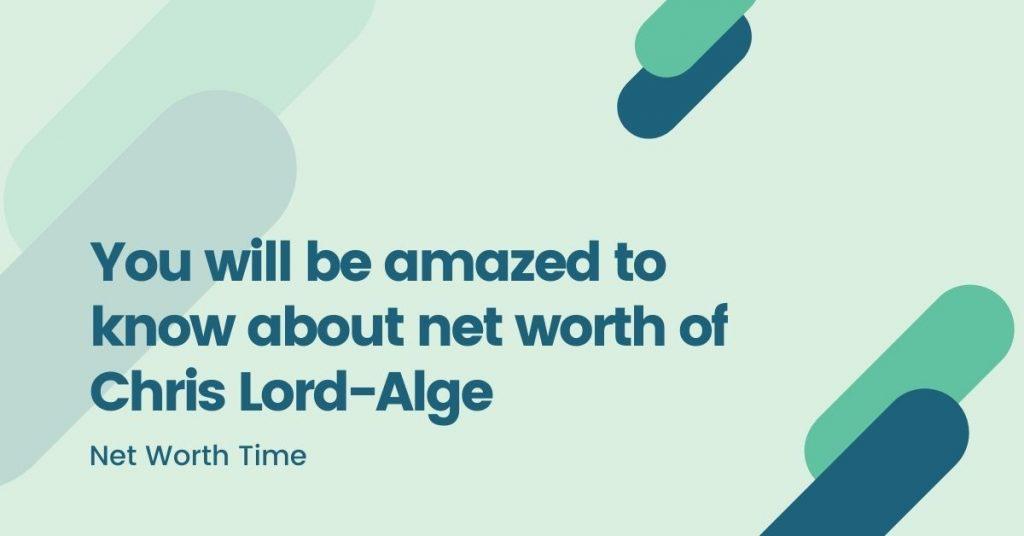 Net Worth Of Chris Lord-Alge