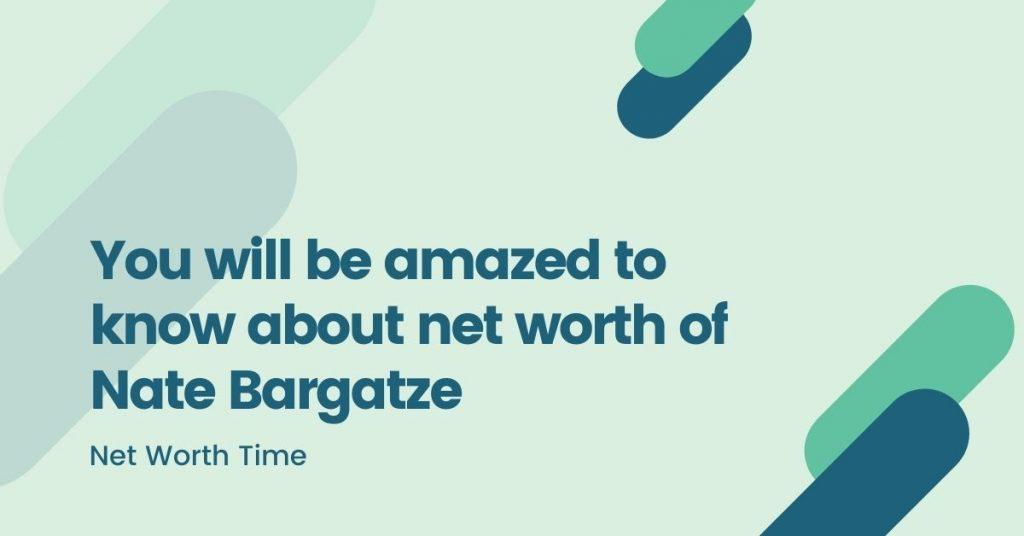 nate bargatze net worth